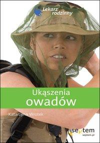 Ukąszenia owadów. Lekarz rodzinny - Katarzyna Wrotek - ebook