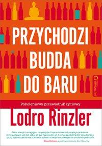 Przychodzi Budda do baru. Pokoleniowy przewodnik życiowy - Lodro Rinzler - ebook