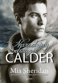 Calder. Narodziny odwagi - Mia Sheridan - ebook