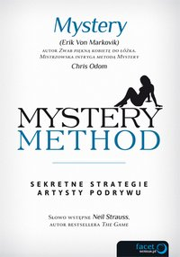Mystery method. Sekretne strategie artysty podrywu