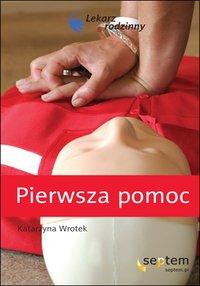 Pierwsza pomoc. Lekarz rodzinny - Katarzyna Wrotek - ebook