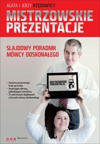 Mistrzowskie prezentacje slajdowy poradnik mówcy doskonałego - Agata Rzędowska - ebook