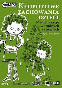 Kłopotliwe zachowania dzieci - Justyna Korzeniewska - audiobook