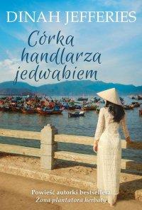 Córka handlarza jedwabiem - Dinah Jefferies - ebook