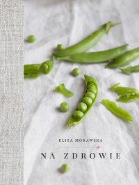 Na zdrowie - Eliza Mórawska - ebook