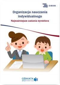 Organizacja nauczania indywidualnego – najważniejsze zadania dyrektora - Marzenna Czarnocka - ebook