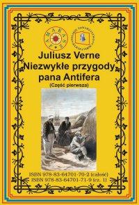 Niezwykłe przygody pana Antifera. Część pierwsza - Juliusz Verne - ebook