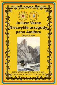 Niezwykłe przygody pana Antifera. Część druga - Juliusz Verne - ebook