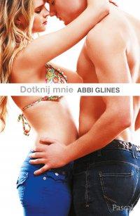 Dotknij mnie - Abbi Glines - ebook