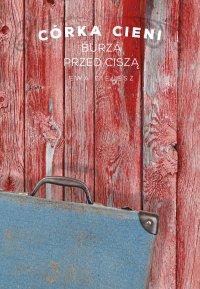 Córka cieni. Część 3. Burza przed ciszą - Ewa Cielesz - ebook