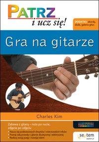 Gra na gitarze. Patrz i ucz się! - Charles Kim - ebook