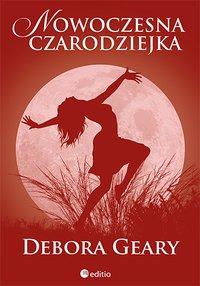 Nowoczesna czarodziejka - Debora Geary - ebook