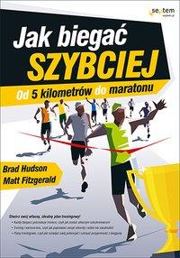 Jak biegać szybciej. Od 5 kilometrów do maratonu - Brad Hudson - ebook
