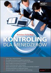 Kontroling dla menedżerów - Bolesław Rafał Kuc - ebook