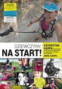 Dziewczyny, na start! - Katarzyna Karpa - ebook