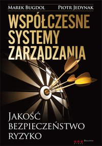 Współczesne systemy zarządzania. Jakość, bezpieczeństwo, ryzyko - Marek Bugdol - ebook