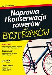 Naprawa i konserwacja rowerów dla bystrzaków - Dennis Bailey - ebook