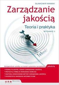 Zarządzanie jakością. Teoria i praktyka. Wydanie II - Sławomir Wawak - ebook