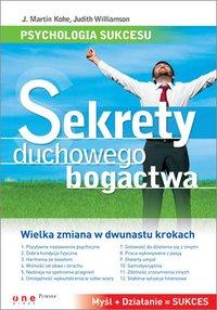 Psychologia sukcesu. Sekrety duchowego bogactwa - J. Martin Kohe - ebook