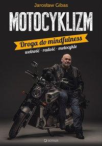 Motocyklizm. Droga do mindfulness - Jarosław Gibas - ebook