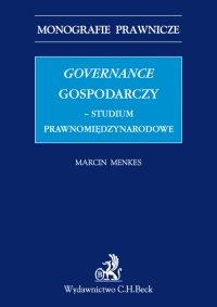 Governance gospodarczy - studium prawnomiędzynarodowe