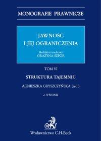 Jawność i jej ograniczenia. Struktura tajemnic. Tom 6 - Agnieszka Gryszczyńska - ebook