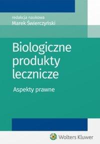 Biologiczne produkty lecznicze. Aspekty prawne - Zbigniew Więckowski - ebook