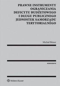 Prawne instrumenty ograniczania deficytu budżetowego i długu publicznego jednostek samorządu terytorialnego