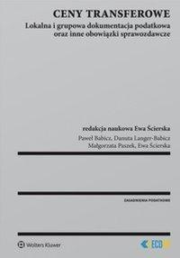 Ceny transferowe. Lokalna i grupowa dokumentacja podatkowa oraz inne obowiązki sprawozdawcze - Danuta Langer-Babicz - ebook