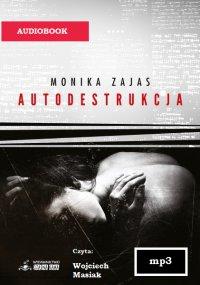 Autodestrukcja - Monika Zajas - audiobook