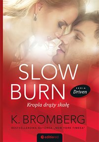 Slow Burn. Kropla drąży skałę. Seria Driven - K. Bromberg - ebook