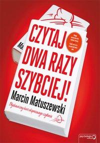 Czytaj dwa razy szybciej! - Marcin Matuszewski - ebook