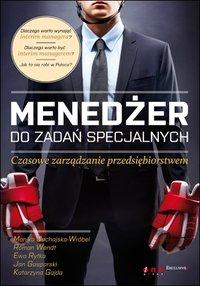 Menedżer do zadań specjalnych. Czasowe zarządzanie przedsiębiorstwem - Monika Buchajska-Wróbel - ebook