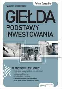 Giełda. Podstawy inwestowania. Wydanie II rozszerzone - Adam Zaremba - ebook