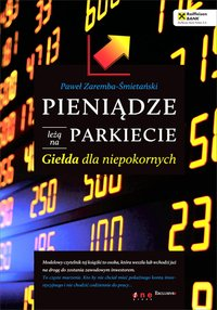 Pieniądze leżą na parkiecie. Giełda dla niepokornych - Paweł Zaremba-Śmietański - ebook