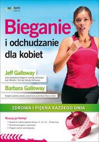 Bieganie i odchudzanie dla kobiet.  Zdrowa i piękna każdego dnia - Jeff Galloway - ebook