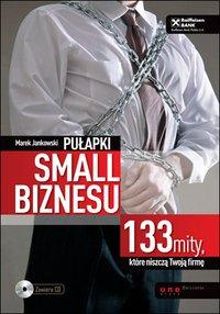 Pułapki small biznesu. 133 mity, które niszczą Twoją firmę - Marek Jankowski - ebook