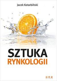 Sztuka rynkologii - Jacek Kotarbiński - ebook