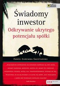 Świadomy inwestor. Odkrywanie ukrytego potencjału spółki - Paweł Zaremba-Śmietański - ebook