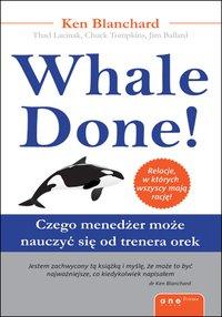 Whale Done! Czego menedżer może nauczyć się od trenera orek - Kenneth Blanchard - ebook
