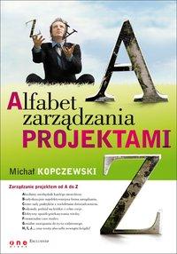 Alfabet zarządzania projektami - Michał Kopczewski - ebook