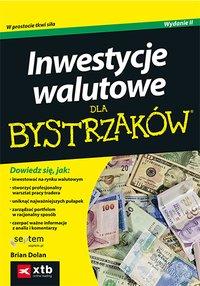 Inwestycje walutowe dla bystrzaków. Wydanie II - Brian Dolan - ebook