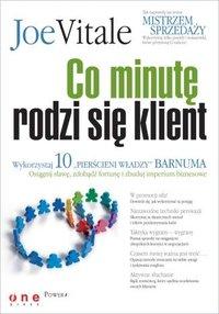 """Co minutę rodzi się klient. Wykorzystaj 10 """"pierścieni władzy"""" Barnuma -  osiągnij sławę, fortunę i zbuduj imperium biznesowe - Joe Vitale (author) - ebook"""