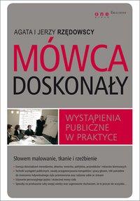 Mówca doskonały. Wystąpienia publiczne w praktyce - Agata Rzędowska - ebook