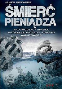 Śmierć pieniądza. Nadchodzący upadek międzynarodowego systemu walutowego - James Rickards - ebook