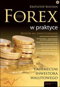 Forex w praktyce. Vademecum inwestora walutowego. Wydanie II rozszerzone - Krzysztof Kochan - ebook