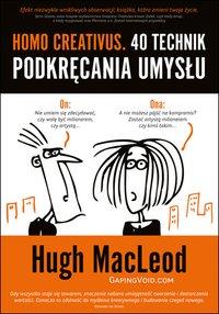 HOMO CREATIVUS. 40 technik podkręcania umysłu - Hugh MacLeod - ebook