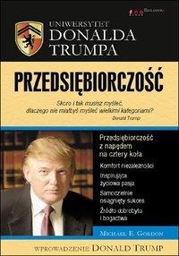 Uniwersytet Donalda Trumpa. Przedsiębiorczość - Michael E. Gordon - ebook