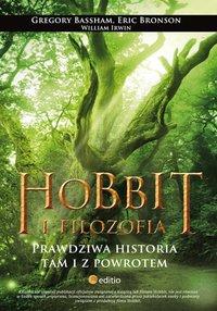 Hobbit i filozofia. Prawdziwa historia tam i z powrotem - Gregory Bassham - ebook