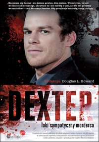 Dexter. Taki sympatyczny morderca - Douglas L. Howard (Editor) - ebook